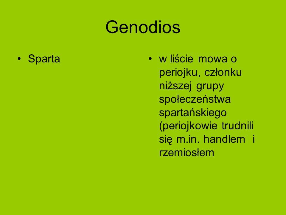 Genodios Spartaw liście mowa o periojku, członku niższej grupy społeczeństwa spartańskiego (periojkowie trudnili się m.in.