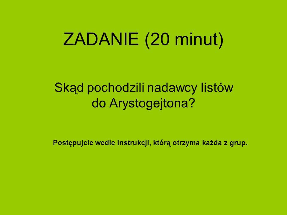 ZADANIE (20 minut) Skąd pochodzili nadawcy listów do Arystogejtona.