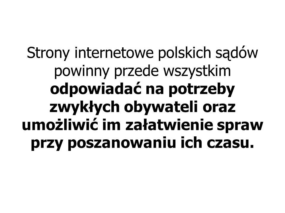 Strony internetowe polskich sądów powinny przede wszystkim odpowiadać na potrzeby zwykłych obywateli oraz umożliwić im załatwienie spraw przy poszanow