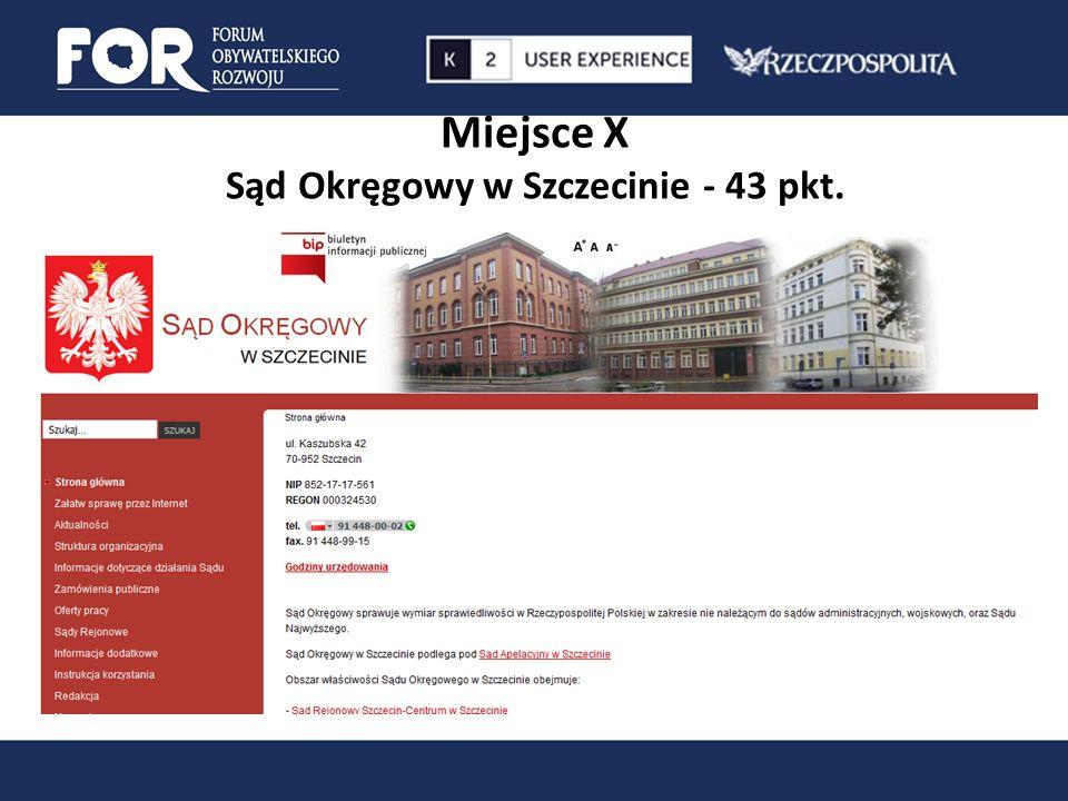 Miejsce X Sąd Okręgowy w Szczecinie - 43 pkt.