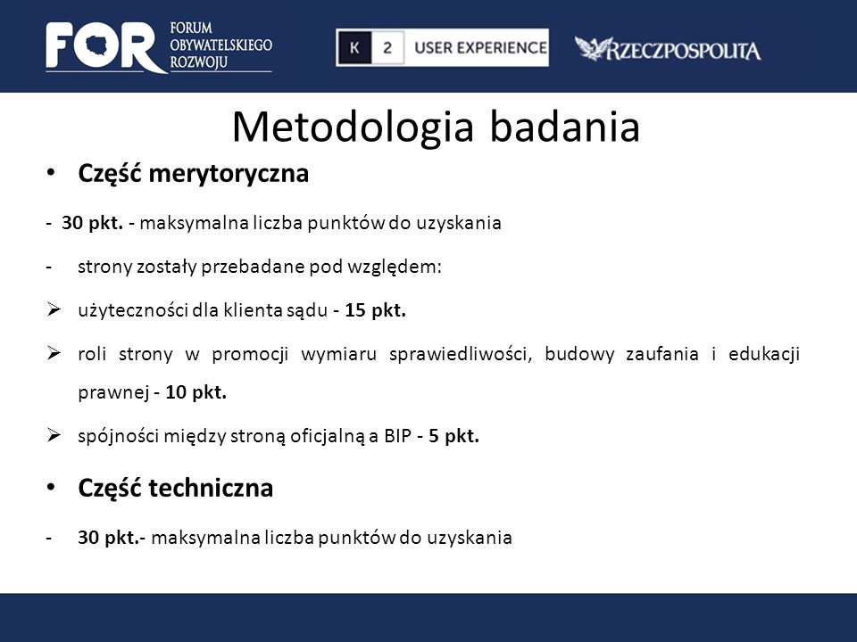 Metodologia badania Część merytoryczna - 30 pkt. - maksymalna liczba punktów do uzyskania -strony zostały przebadane pod względem:  użyteczności dla