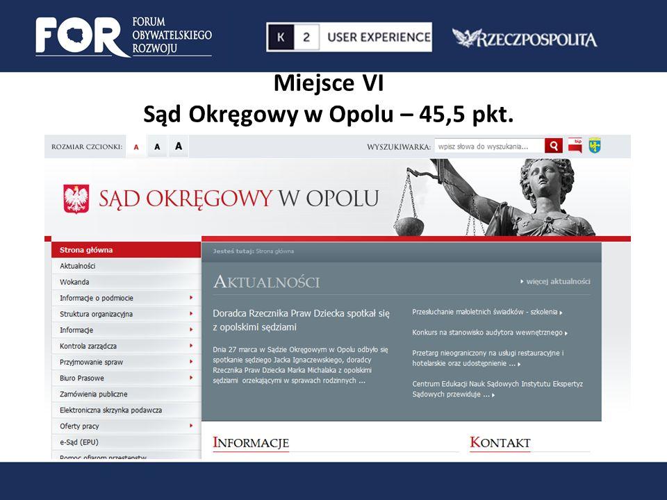 Miejsce VI Sąd Okręgowy w Opolu – 45,5 pkt.