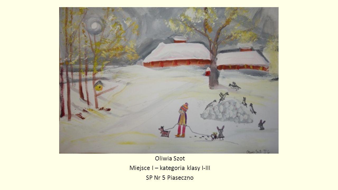 Oliwia Szot Miejsce I – kategoria klasy I-III SP Nr 5 Piaseczno