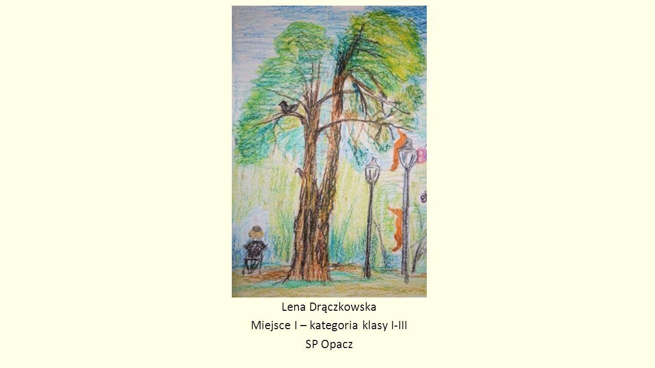 Lena Drączkowska Miejsce I – kategoria klasy I-III SP Opacz
