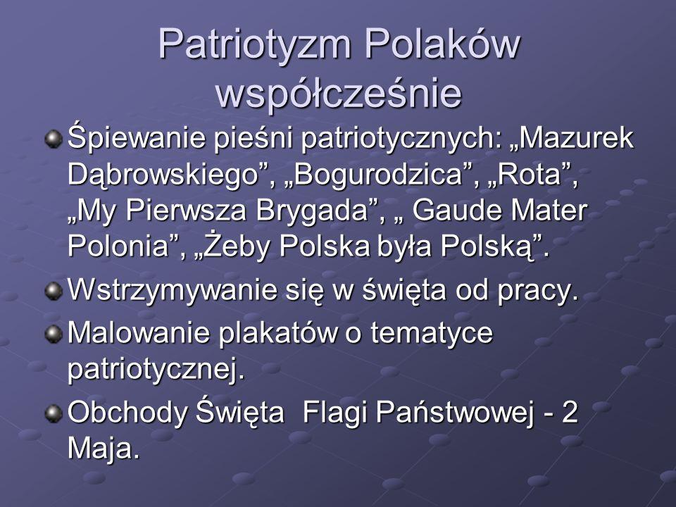 """Śpiewanie pieśni patriotycznych: """"Mazurek Dąbrowskiego , """"Bogurodzica , """"Rota , """"My Pierwsza Brygada , """" Gaude Mater Polonia , """"Żeby Polska była Polską ."""