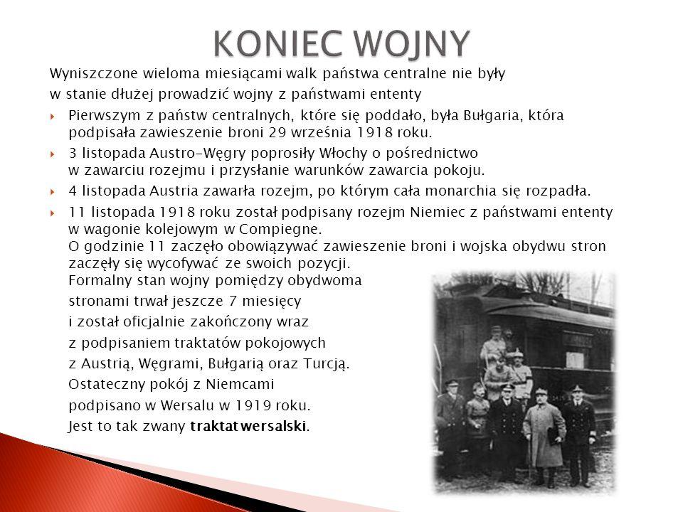 Wyniszczone wieloma miesiącami walk państwa centralne nie były w stanie dłużej prowadzić wojny z państwami ententy  Pierwszym z państw centralnych, które się poddało, była Bułgaria, która podpisała zawieszenie broni 29 września 1918 roku.