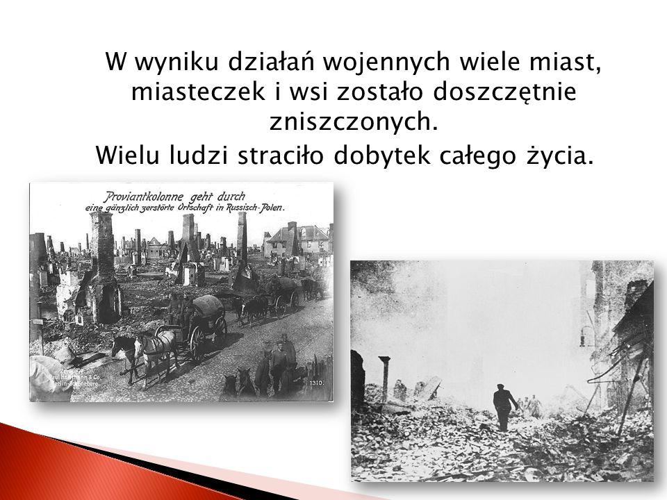 W wyniku działań wojennych wiele miast, miasteczek i wsi zostało doszczętnie zniszczonych.