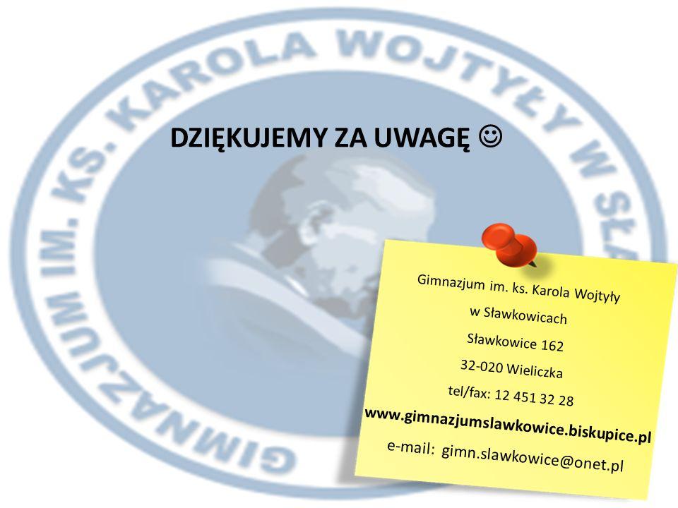 DZIĘKUJEMY ZA UWAGĘ Gimnazjum im. ks.