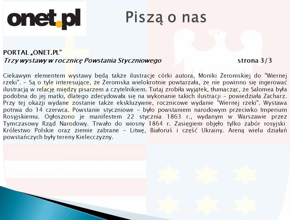 """PORTAL """"ONET.PL Trzy wystawy w rocznicę Powstania Styczniowego strona 3/3 Ciekawym elementem wystawy będą także ilustracje córki autora, Moniki Żeromskiej do Wiernej rzeki ."""
