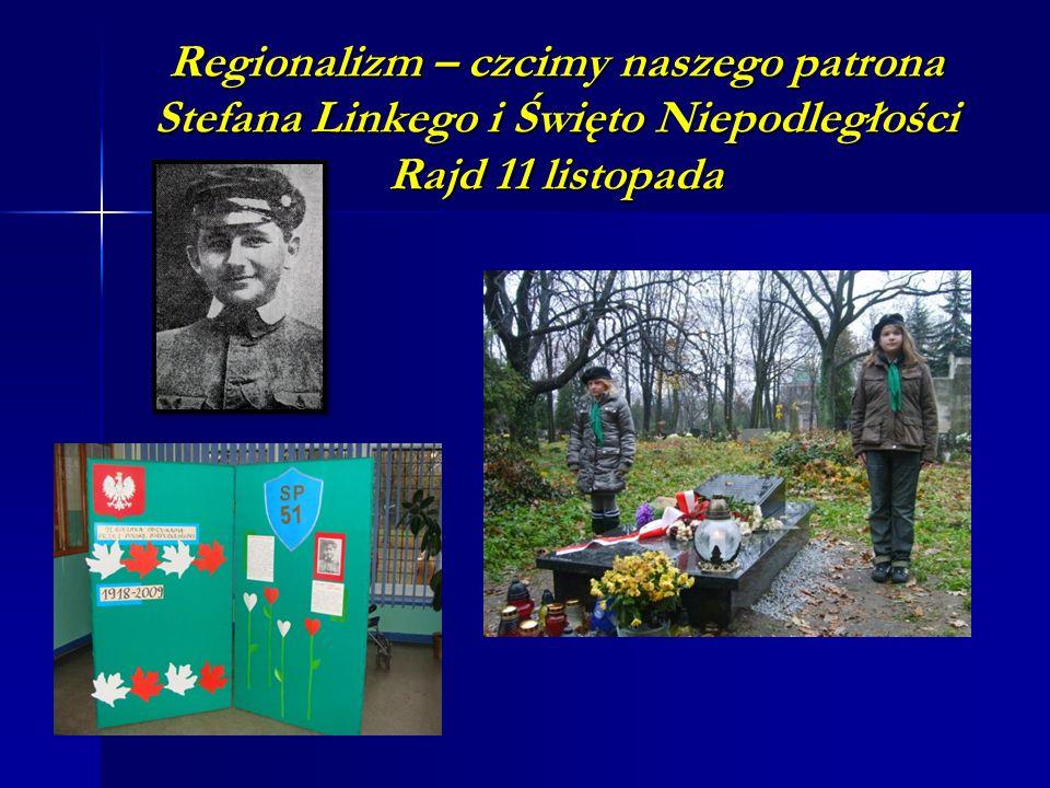Regionalizm – czcimy naszego patrona Stefana Linkego i Święto Niepodległości Rajd 11 listopada