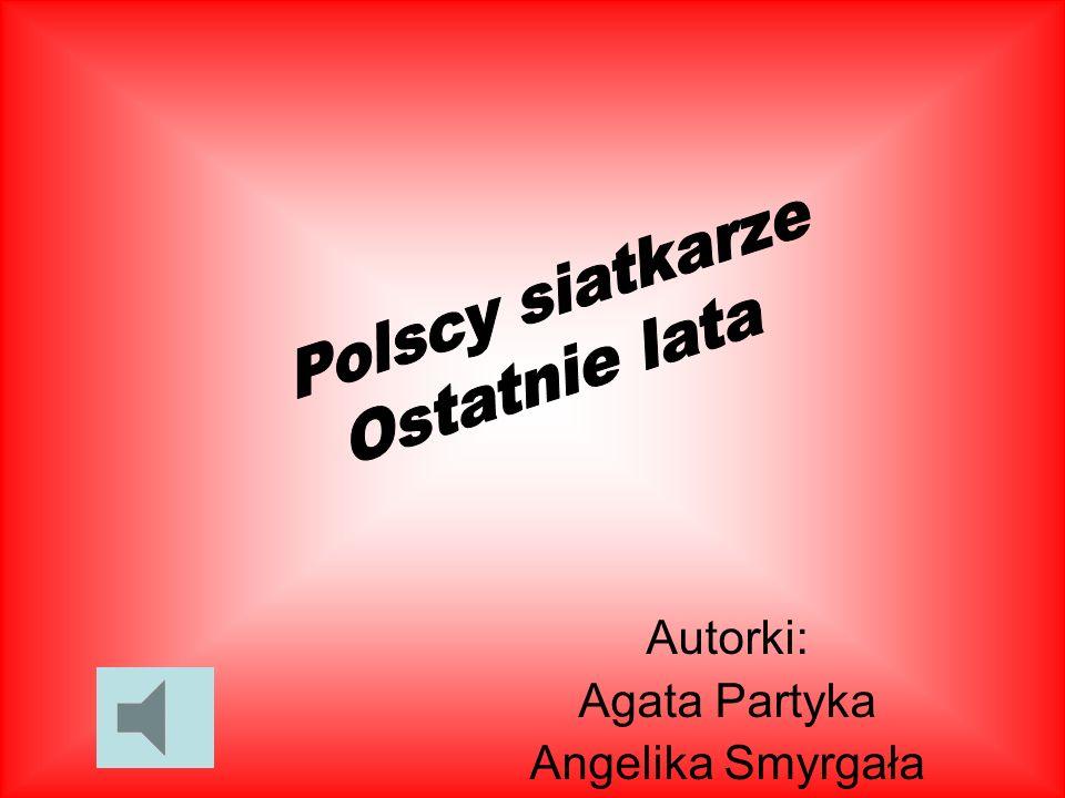 Autorki: Agata Partyka Angelika Smyrgała