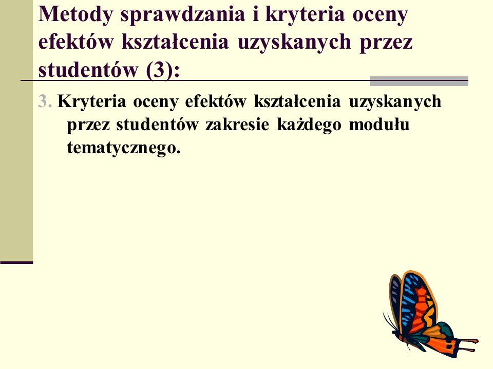 Metody sprawdzania i kryteria oceny efektów kształcenia uzyskanych przez studentów (3): 3. Kryteria oceny efektów kształcenia uzyskanych przez student