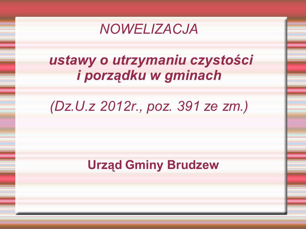 NOWELIZACJA ustawy o utrzymaniu czystości i porządku w gminach (Dz.U.z 2012r., poz.