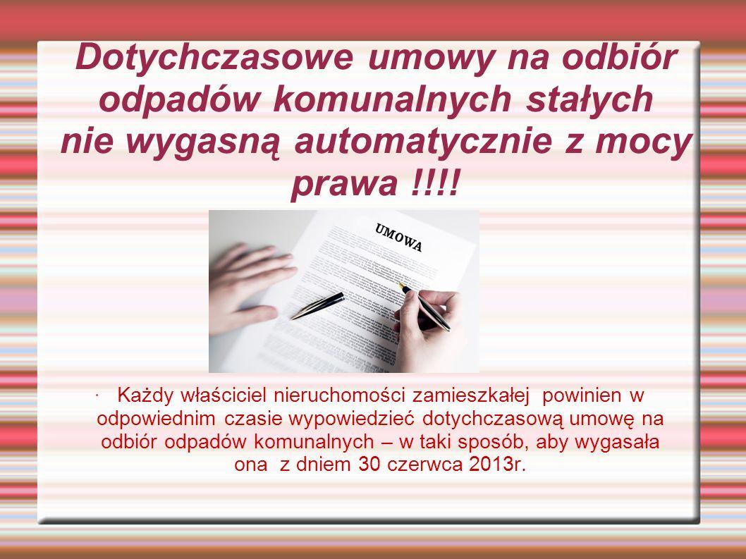 Dotychczasowe umowy na odbiór odpadów komunalnych stałych nie wygasną automatycznie z mocy prawa !!!.