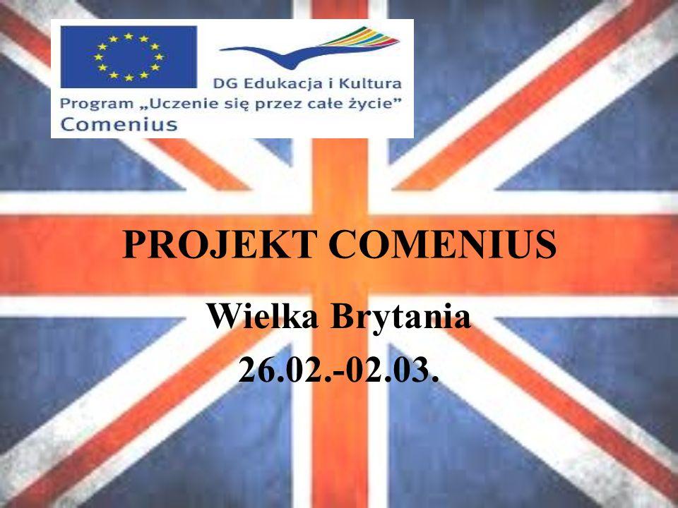PROJEKT COMENIUS Wielka Brytania 26.02.-02.03.