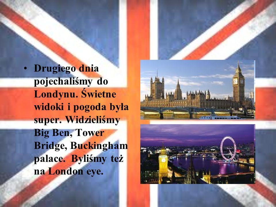 Drugiego dnia pojechaliśmy do Londynu. Świetne widoki i pogoda była super.