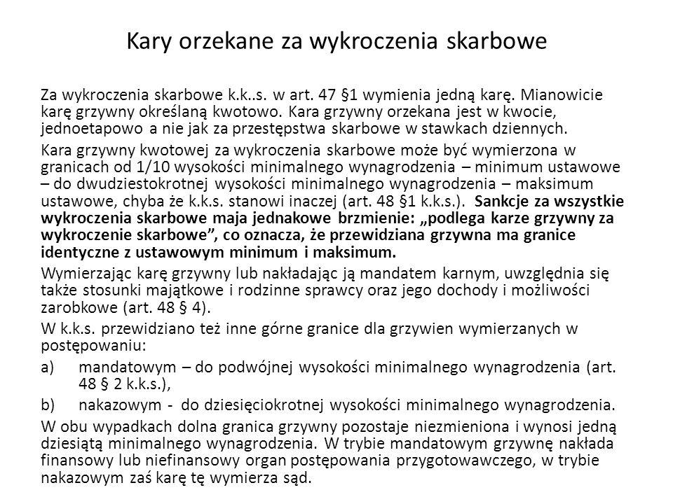 Kary orzekane za wykroczenia skarbowe Za wykroczenia skarbowe k.k..s.
