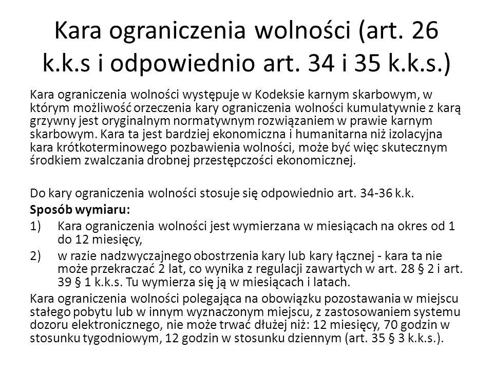 Kara ograniczenia wolności (art. 26 k.k.s i odpowiednio art.
