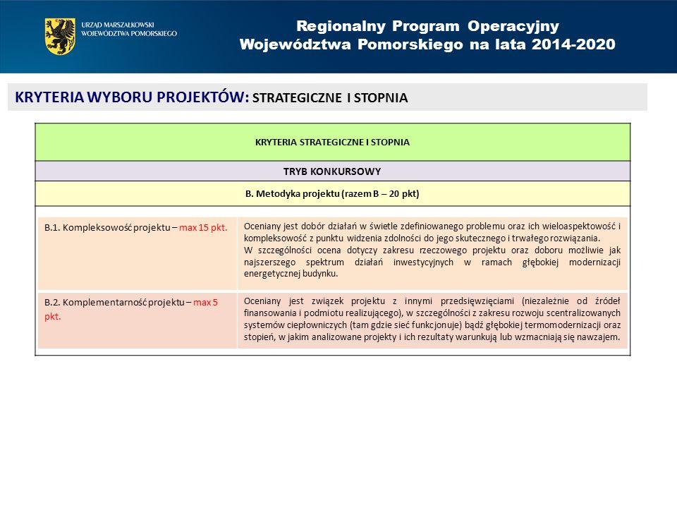 Regionalny Program Operacyjny Województwa Pomorskiego na lata 2014-2020 KRYTERIA WYBORU PROJEKTÓW: STRATEGICZNE I STOPNIA KRYTERIA STRATEGICZNE I STOPNIA TRYB KONKURSOWY C.