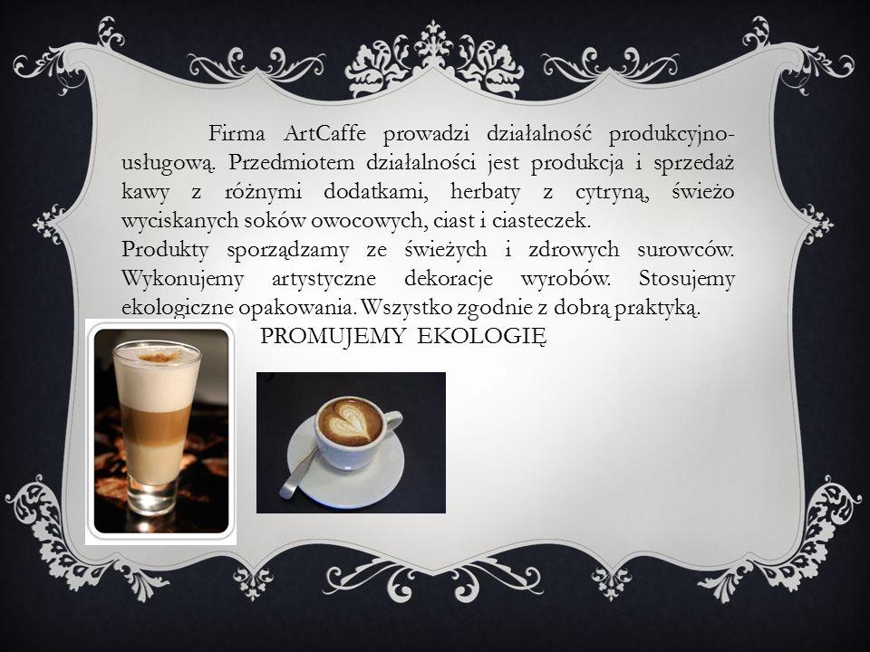 Firma ArtCaffe prowadzi działalność produkcyjno- usługową. Przedmiotem działalności jest produkcja i sprzedaż kawy z różnymi dodatkami, herbaty z cytr