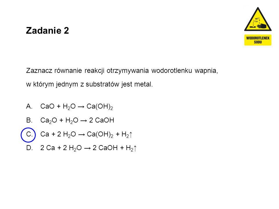 Zadanie 3 Zaznacz zestaw tlenków, z których w wyniku reakcji chemicznej z wodą można otrzymać zasady.