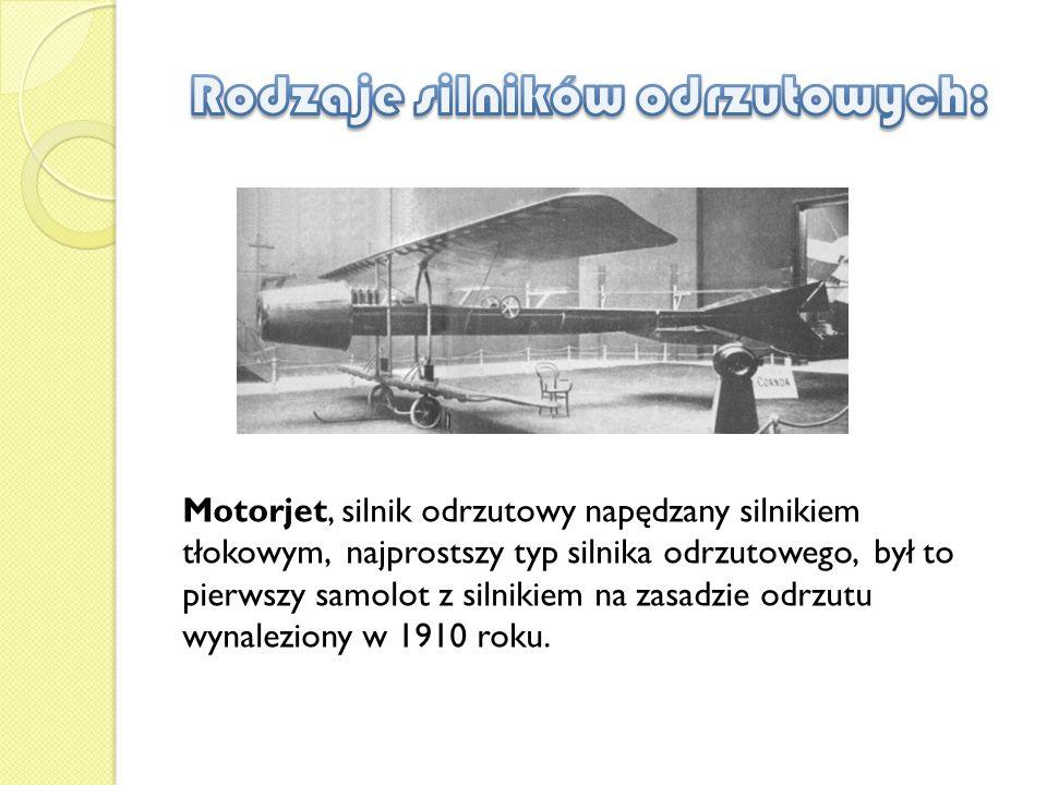 Motorjet, silnik odrzutowy napędzany silnikiem tłokowym, najprostszy typ silnika odrzutowego, był to pierwszy samolot z silnikiem na zasadzie odrzutu