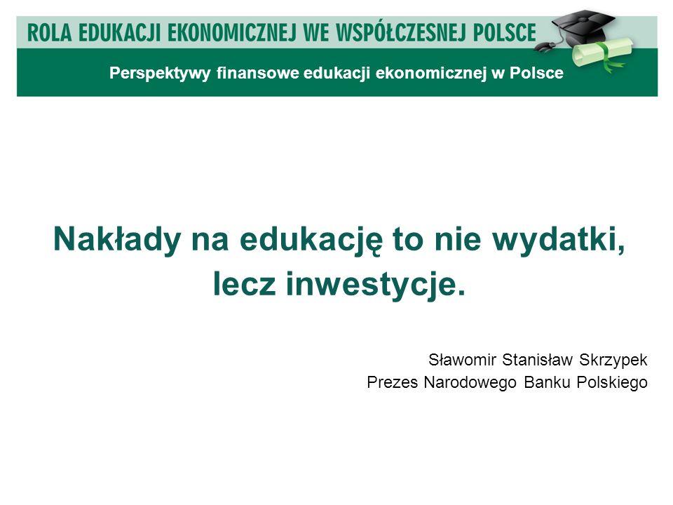 Nakłady na edukację to nie wydatki, lecz inwestycje.