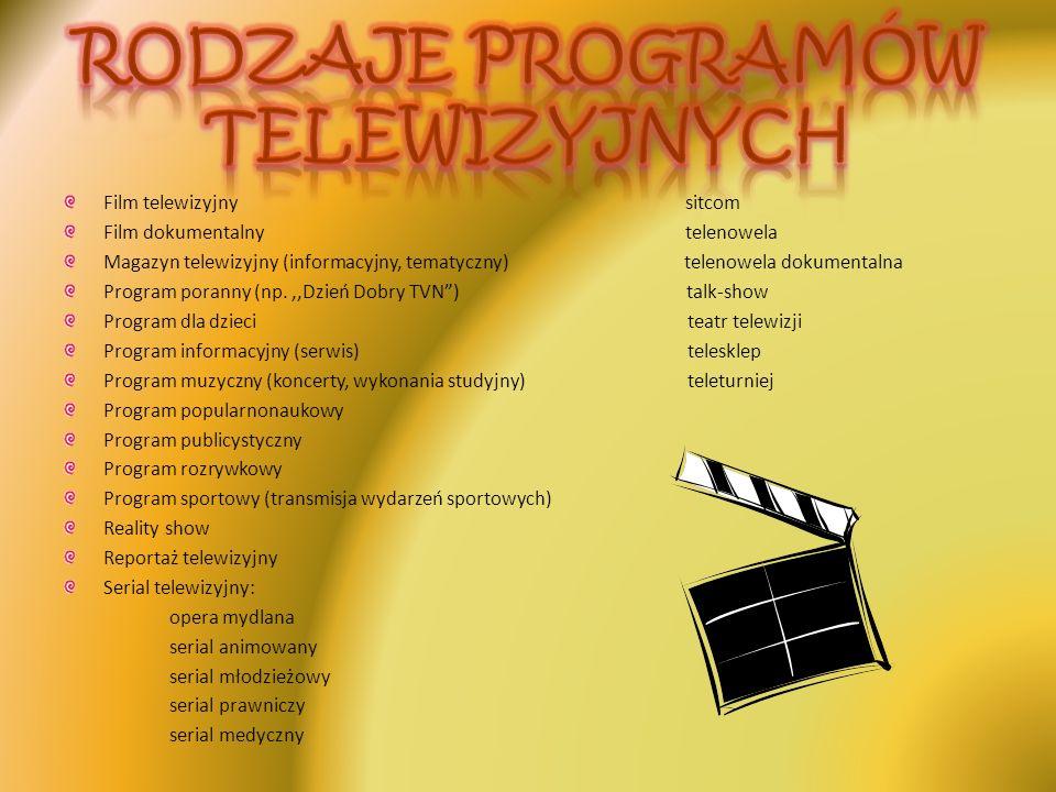 Film telewizyjny sitcom Film dokumentalny telenowela Magazyn telewizyjny (informacyjny, tematyczny) telenowela dokumentalna Program poranny (np.,,Dzie