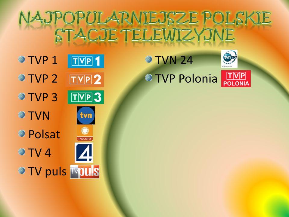 TVP 1 TVP 2 TVP 3 TVN Polsat TV 4 TV puls TVN 24 TVP Polonia
