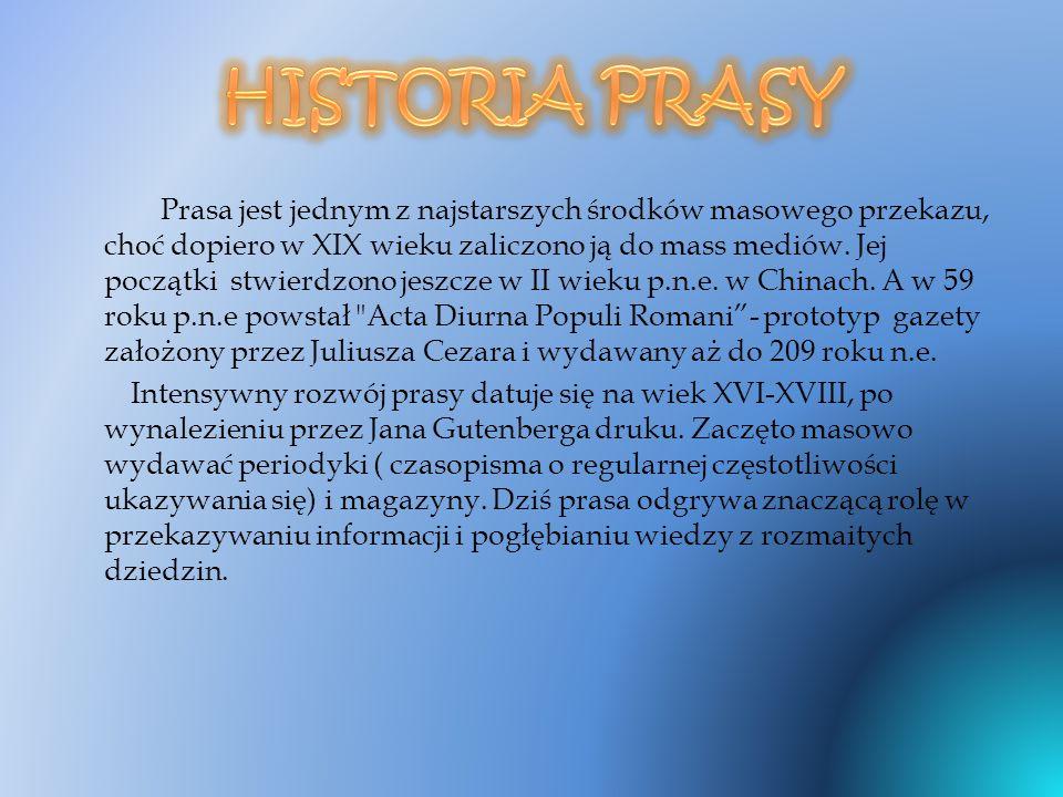 Prasa jest jednym z najstarszych środków masowego przekazu, choć dopiero w XIX wieku zaliczono ją do mass mediów.