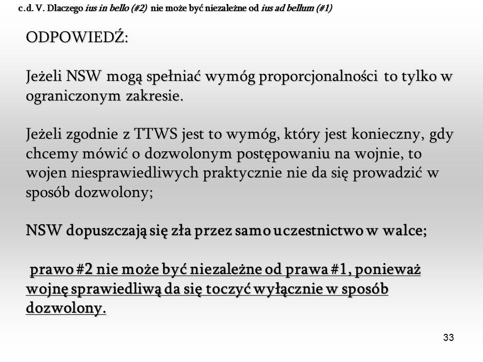 33 ODPOWIEDŹ: Jeżeli NSW mogą spełniać wymóg proporcjonalności to tylko w ograniczonym zakresie. Jeżeli zgodnie z TTWS jest to wymóg, który jest konie