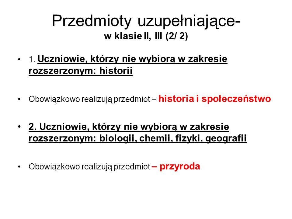 Przedmioty uzupełniające- w klasie II, III (2/ 2) 1.