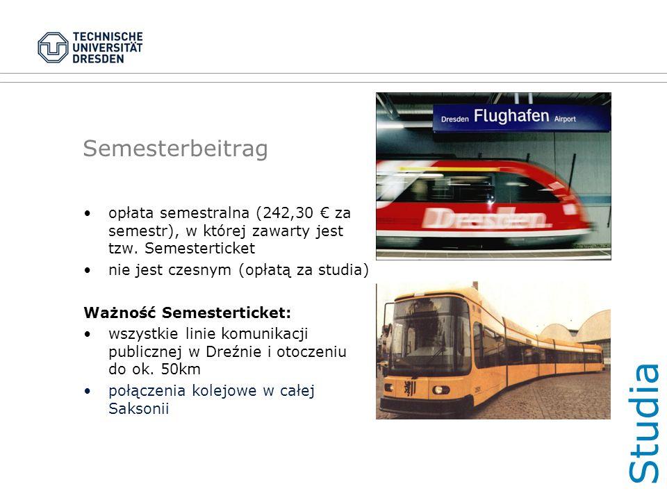 Semesterbeitrag opłata semestralna (242,30 € za semestr), w której zawarty jest tzw.
