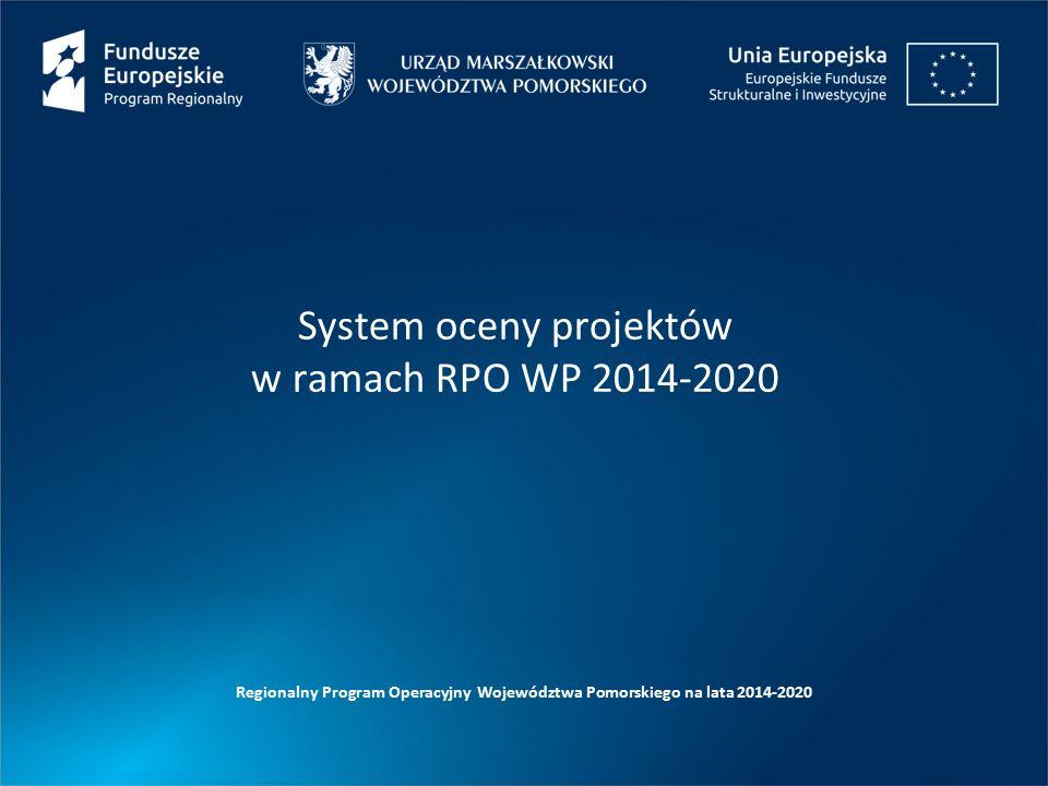 System oceny projektów w ramach RPO WP 2014-2020 Regionalny Program Operacyjny Województwa Pomorskiego na lata 2014-2020