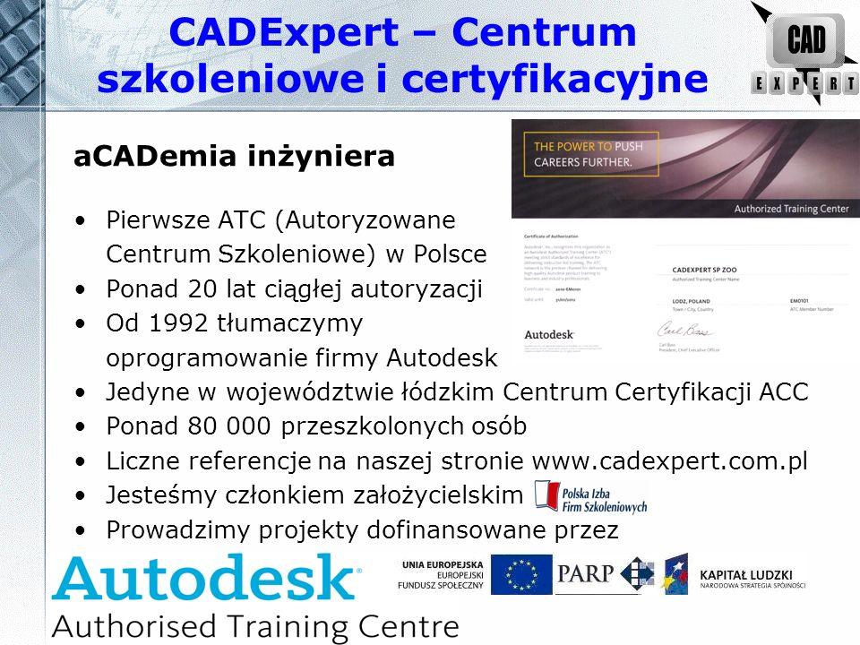CADExpert – Centrum szkoleniowe i certyfikacyjne aCADemia inżyniera Szkolenia komercyjne, dedykowane, branżowe, dla edukacji oraz indywidualne konsultacje z zakresu oprogramowania Autodesk (Autocad, Civil, Revit, Inventor, 3DS Max) na różnych stopniach zaawansowania Każde szkolenie kończy się uzyskaniem międzynarodowego Autodesk Certificate of Completion Do szkoleń dodajemy podręczniki oraz zestawy ćwiczeń Certyfikaty ACC i ECDL CAD