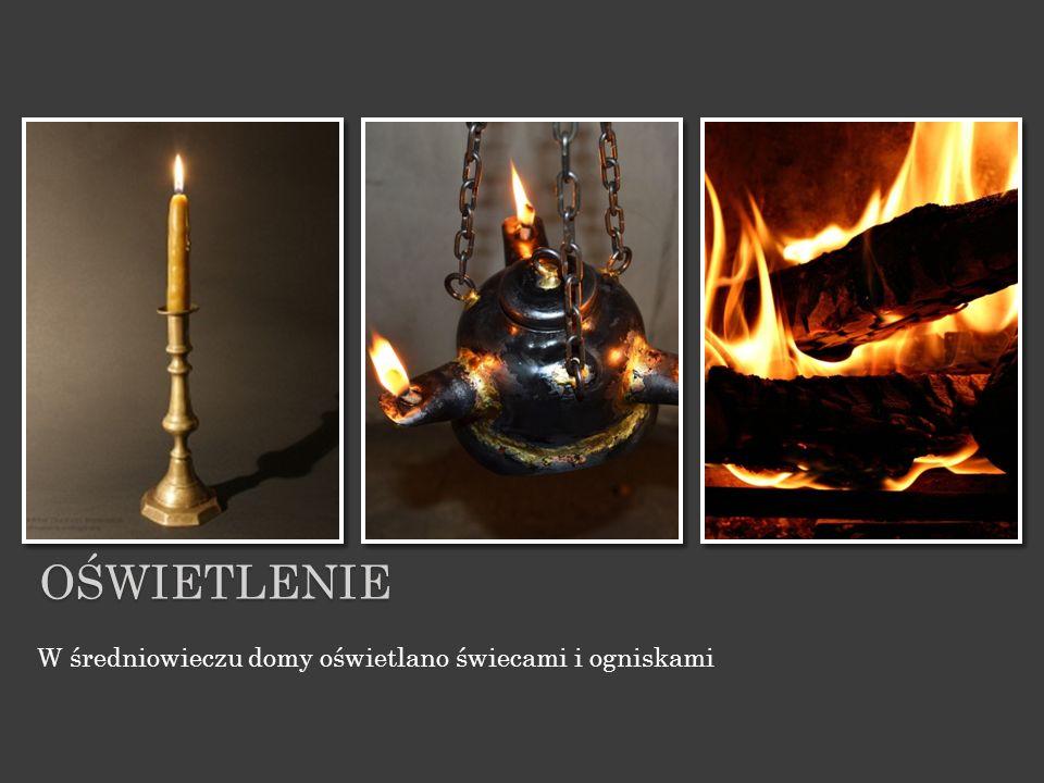 W średniowieczu domy oświetlano świecami i ogniskami OŚWIETLENIE