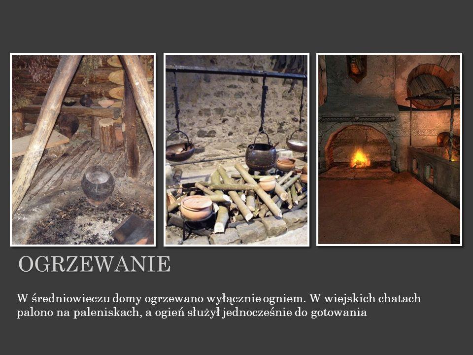 W średniowieczu domy ogrzewano wyłącznie ogniem.