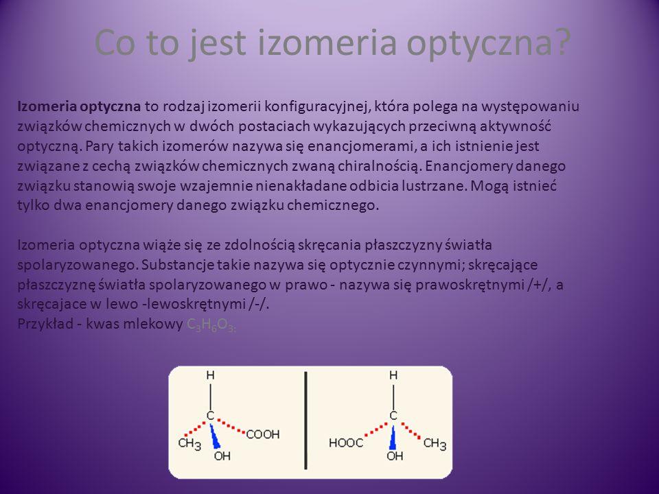 Co to jest izomeria optyczna.