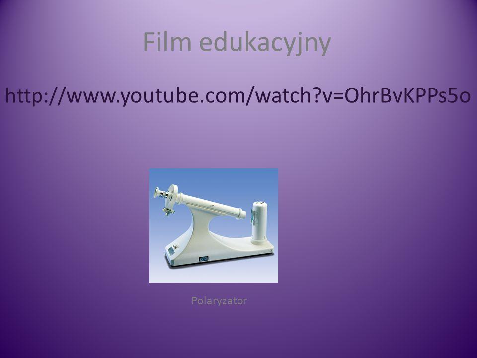 Film edukacyjny http:// www.youtube.com/watch?v=OhrBvKPPs5o Polaryzator