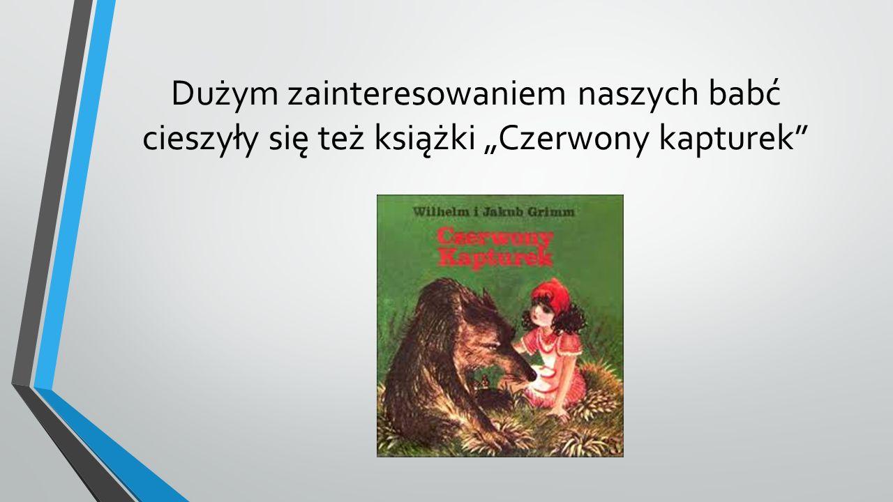 """Dużym zainteresowaniem naszych babć cieszyły się też książki """"Czerwony kapturek"""""""