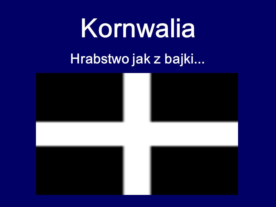 Kornwalia Hrabstwo jak z bajki...