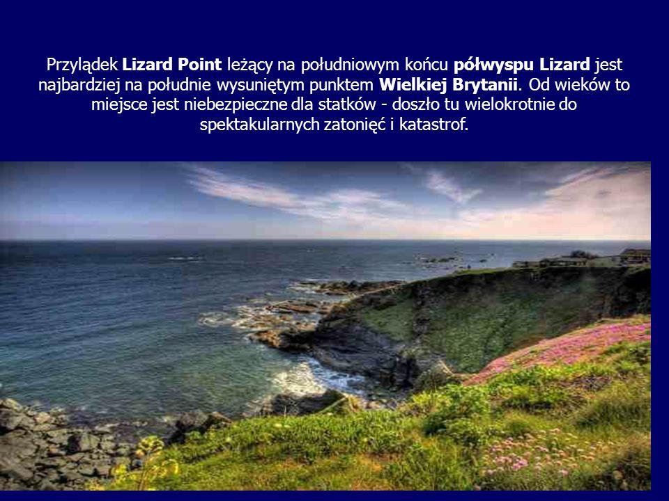 Przylądek Lizard Point leżący na południowym końcu półwyspu Lizard jest najbardziej na południe wysuniętym punktem Wielkiej Brytanii.
