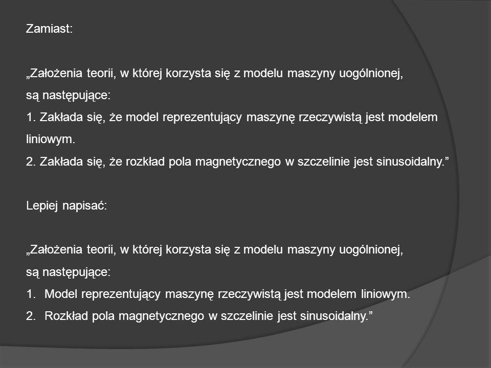 """Zamiast: """"Założenia teorii, w której korzysta się z modelu maszyny uogólnionej, są następujące: 1. Zakłada się, że model reprezentujący maszynę rzeczy"""