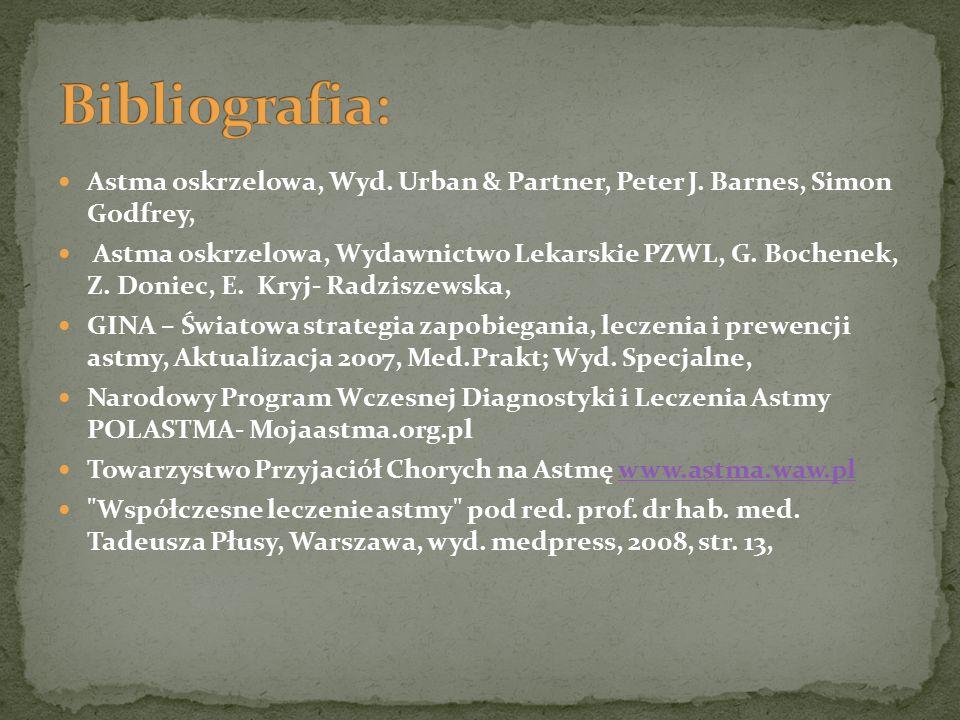 Astma oskrzelowa, Wyd. Urban & Partner, Peter J. Barnes, Simon Godfrey, Astma oskrzelowa, Wydawnictwo Lekarskie PZWL, G. Bochenek, Z. Doniec, E. Kryj-