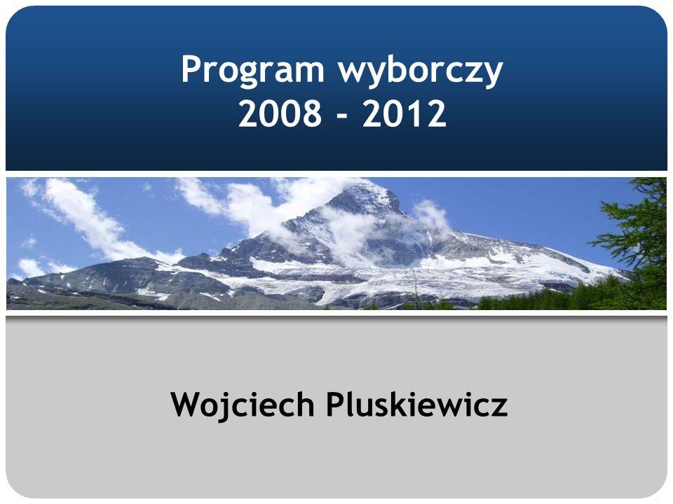 Program wyborczy 2008 - 2012 Wojciech Pluskiewicz