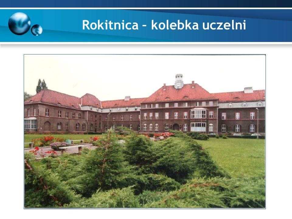 Rokitnica – kolebka uczelni