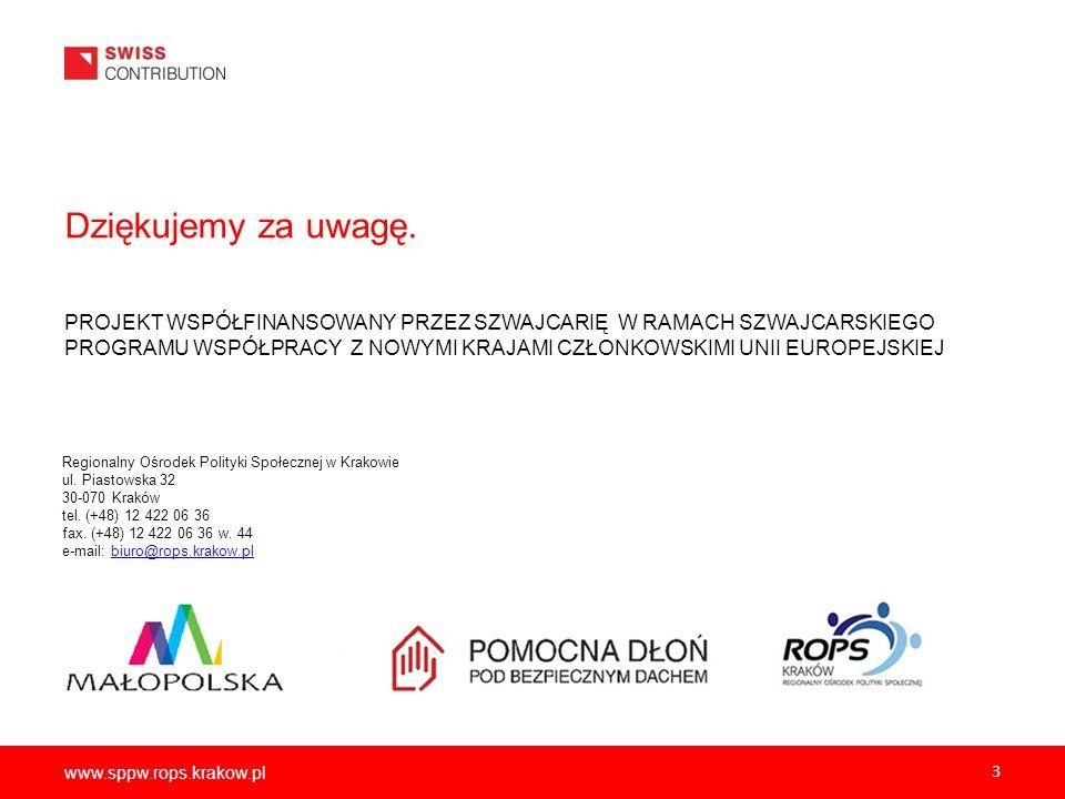 www.sppw.rops.krakow.pl Dziękujemy za uwagę. 3 PROJEKT WSPÓŁFINANSOWANY PRZEZ SZWAJCARIĘ W RAMACH SZWAJCARSKIEGO PROGRAMU WSPÓŁPRACY Z NOWYMI KRAJAMI