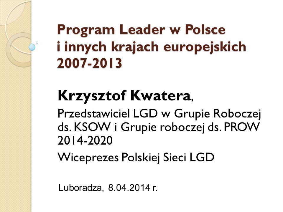 Program Leader w Polsce i innych krajach europejskich 2007-2013 Luboradza, 8.04.2014 r.