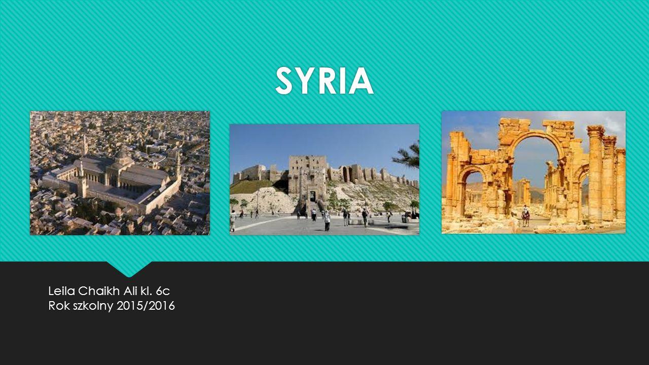 SYRIA SYRIA Leila Chaikh Ali kl. 6c Rok szkolny 2015/2016 Leila Chaikh Ali kl.