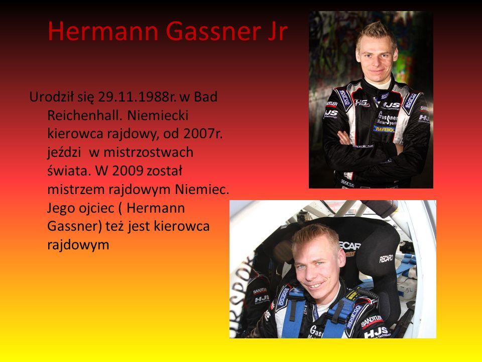 Hermann Gassner Jr Urodził się 29.11.1988r. w Bad Reichenhall.